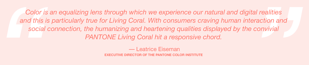 Pantone Color of the Year 2019, Leatrice Eiseman Quote.