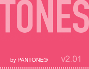 TONES by Pantone v2.01: Color News & Views